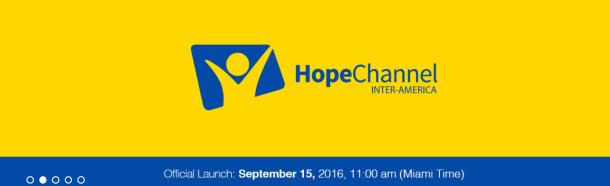 El Canal Hope Interamérica será lanzado oficialmente el 15 de septiembre